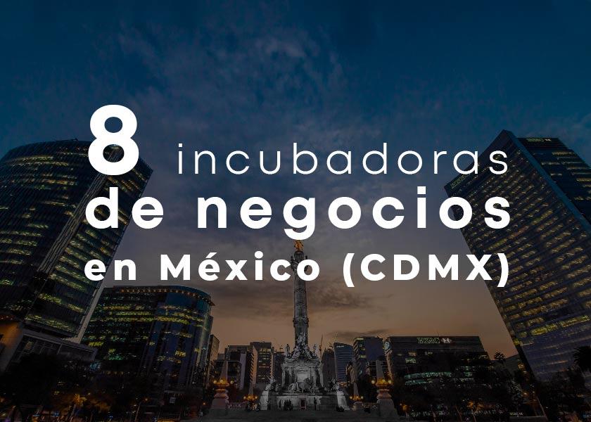incubadoras negocios cdmx